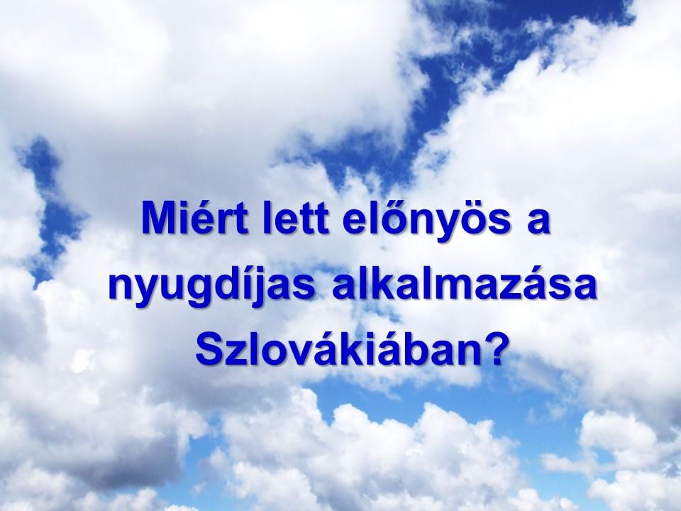 Elonyos a nyugdijas alkalmazasa Szlovakiaban