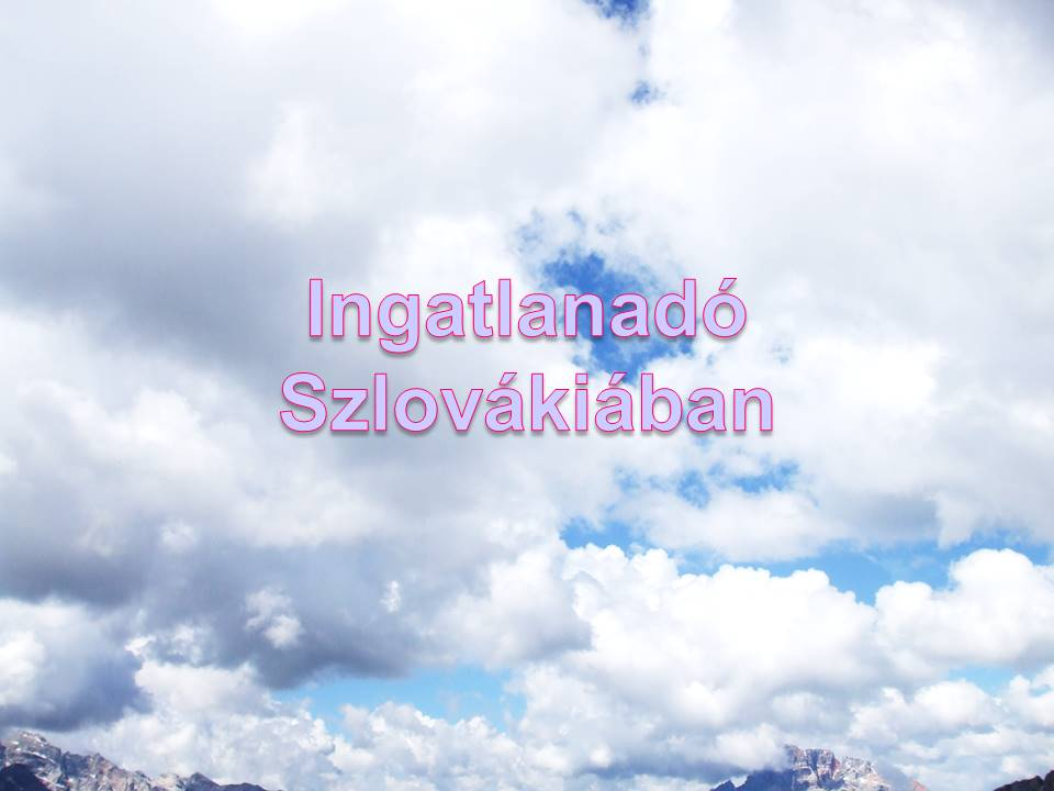 Ingatlanado Szlovakiaban