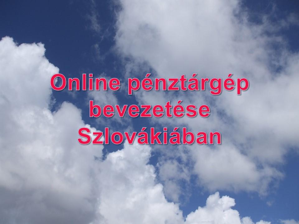 Online penztargep bevezetese Szlovakiaban