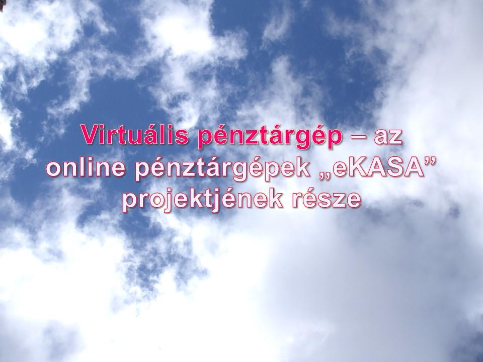 """Virtuális pénztárgép az online pénztárgépek """"eKASA"""" projektjének része"""