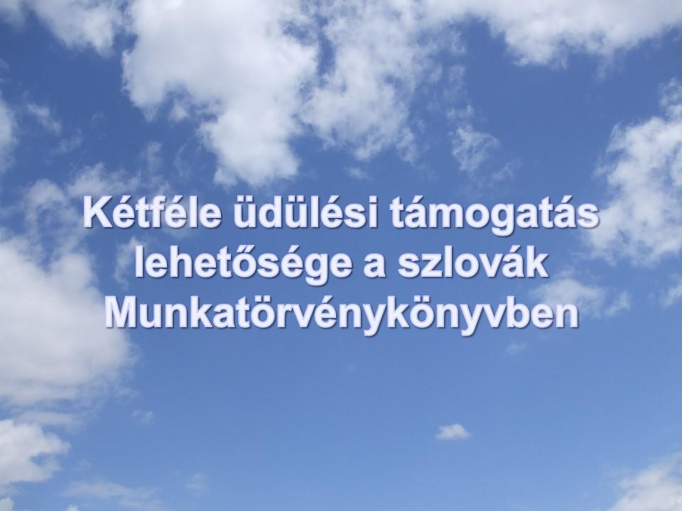 Ketfele_udulesi_tamogatas_igenyelheto_Szlovakiaban