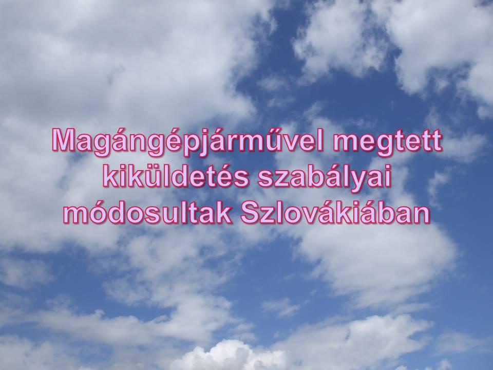 Magangepjarmuvel_megtett_kikuldetes_szabalyai_modosultak_szlovakiaban