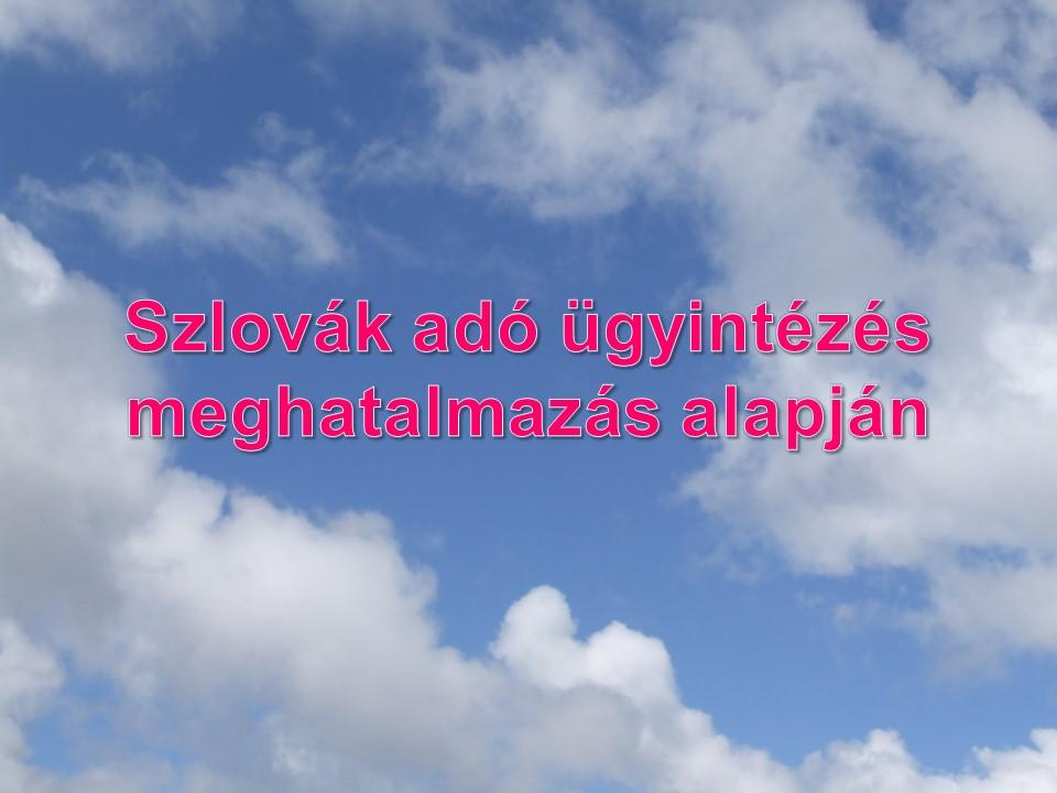 Szlovák adó ügyintézés meghatalmazás alapján