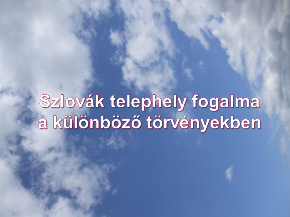 Szlovák telephely fogalma a különböző törvényekben