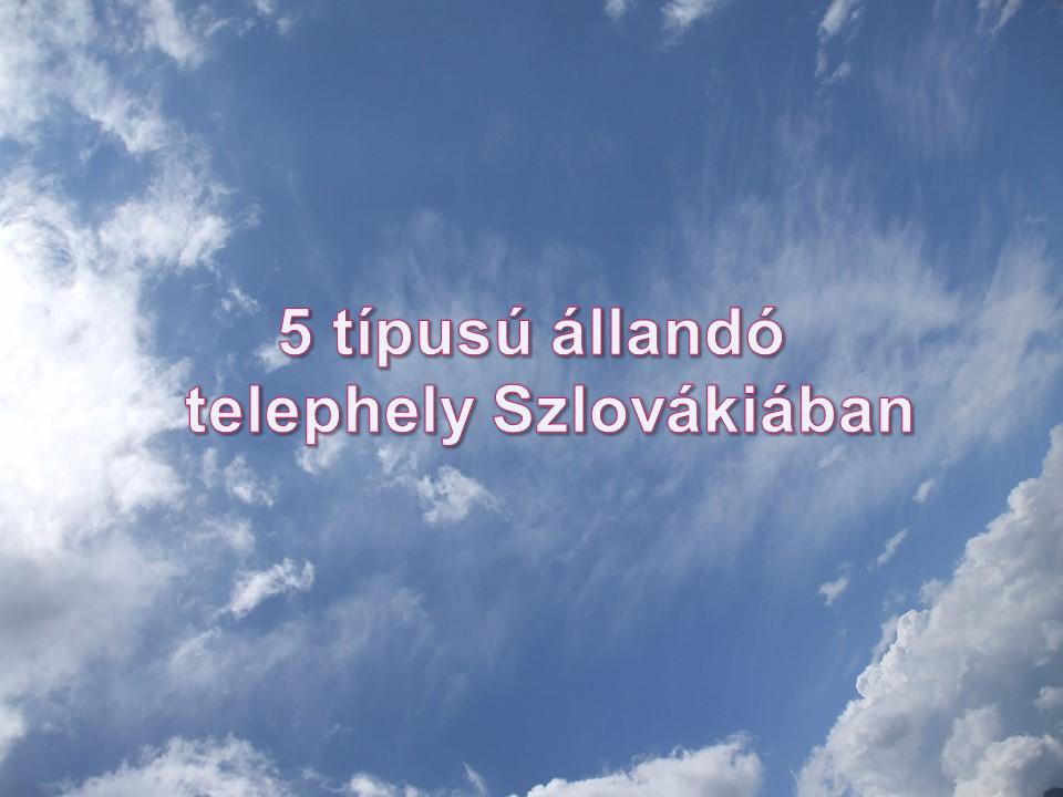5 típusú állandó telephely Szlovákiában
