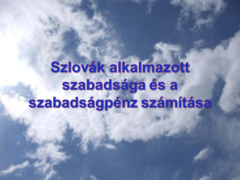 Szlovák alkalmazott szabadsága és a szabadságpénz számítása