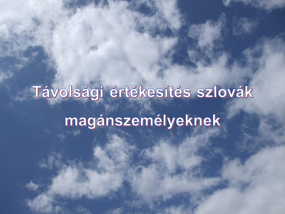 Távolsági értékesítés szlovák magánszemélyeknek