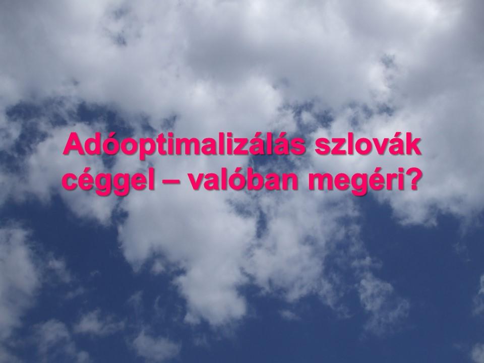 Adóoptimalizálás szlovák céggel – valóban megéri