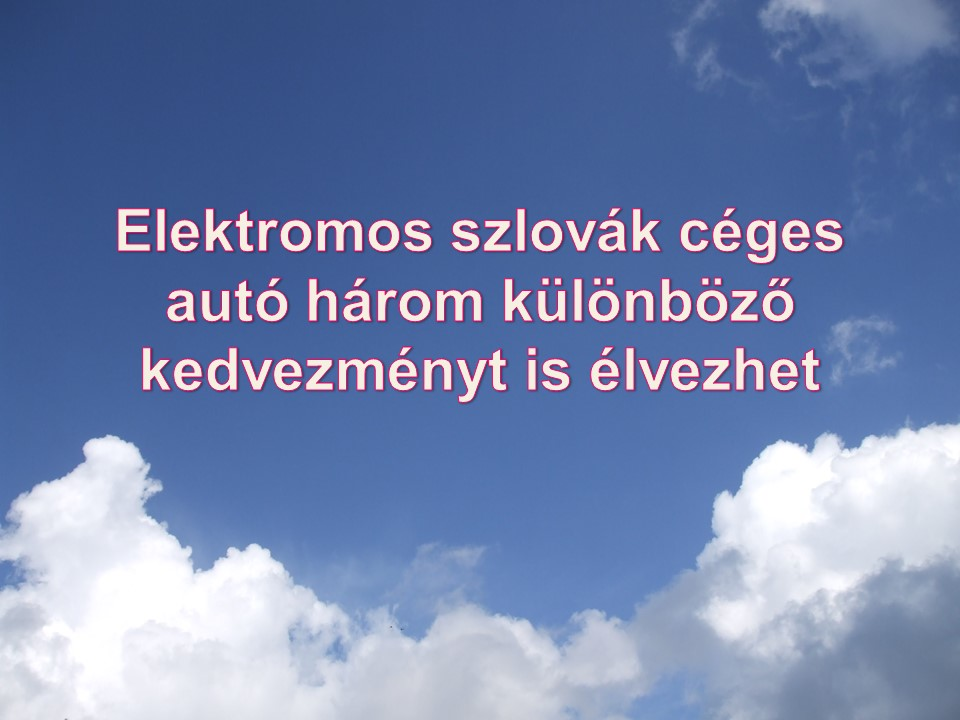 Elektromos szlovák céges autó három különböző kedvezményt is élvezhet