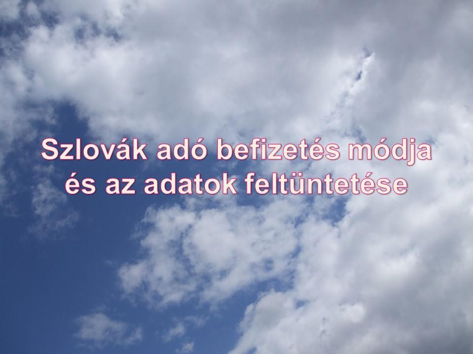 Szlovák adó befizetés módja és az adatok feltüntetése