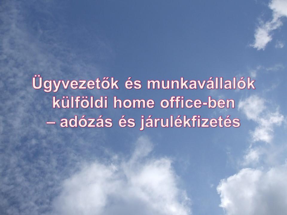 Ügyvezetők és munkavállalók külföldi home office-ben