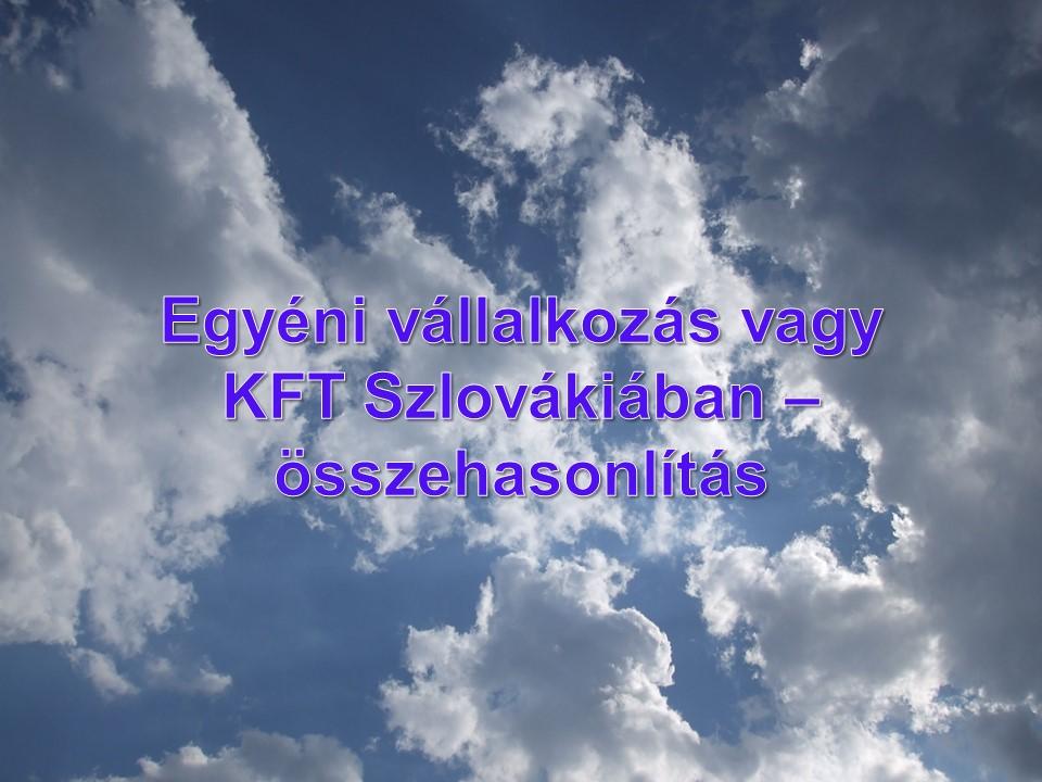 Egyéni vállalkozás vagy KFT Szlovákiában