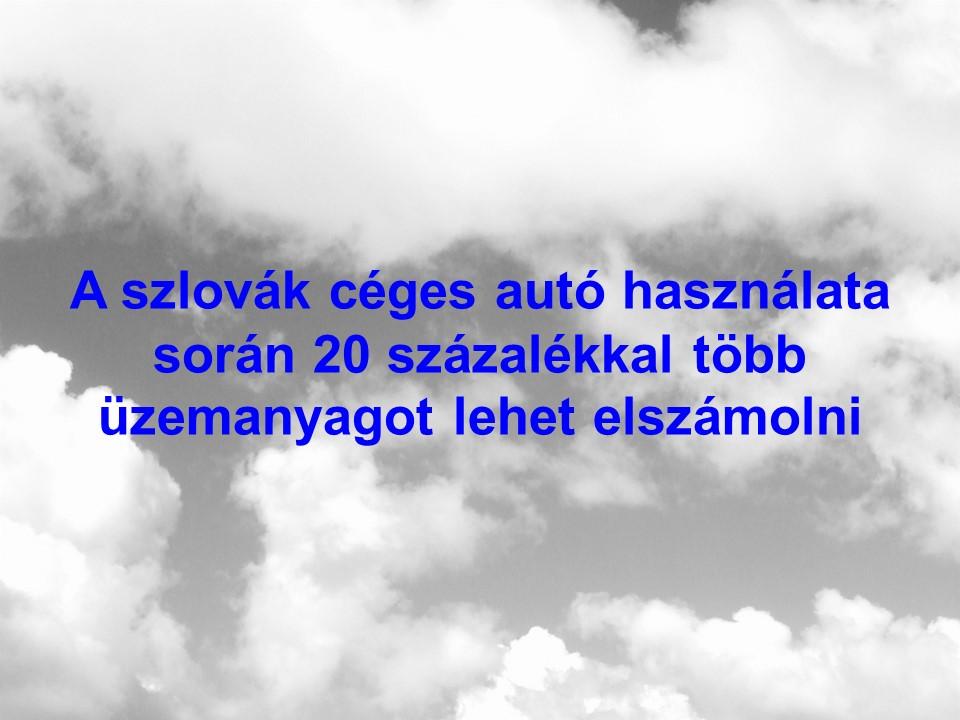 A szlovák céges autó használata során több üzemanyagot lehet elszámolni