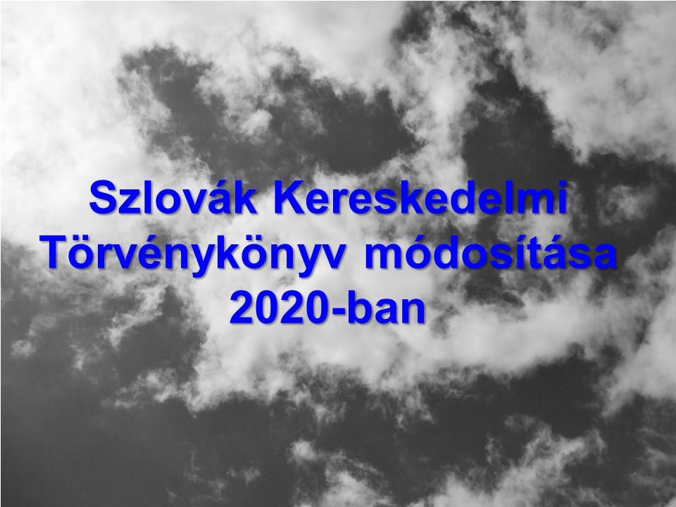 Szlovák Kereskedelmi Törvénykönyv módosítása 2020-ban