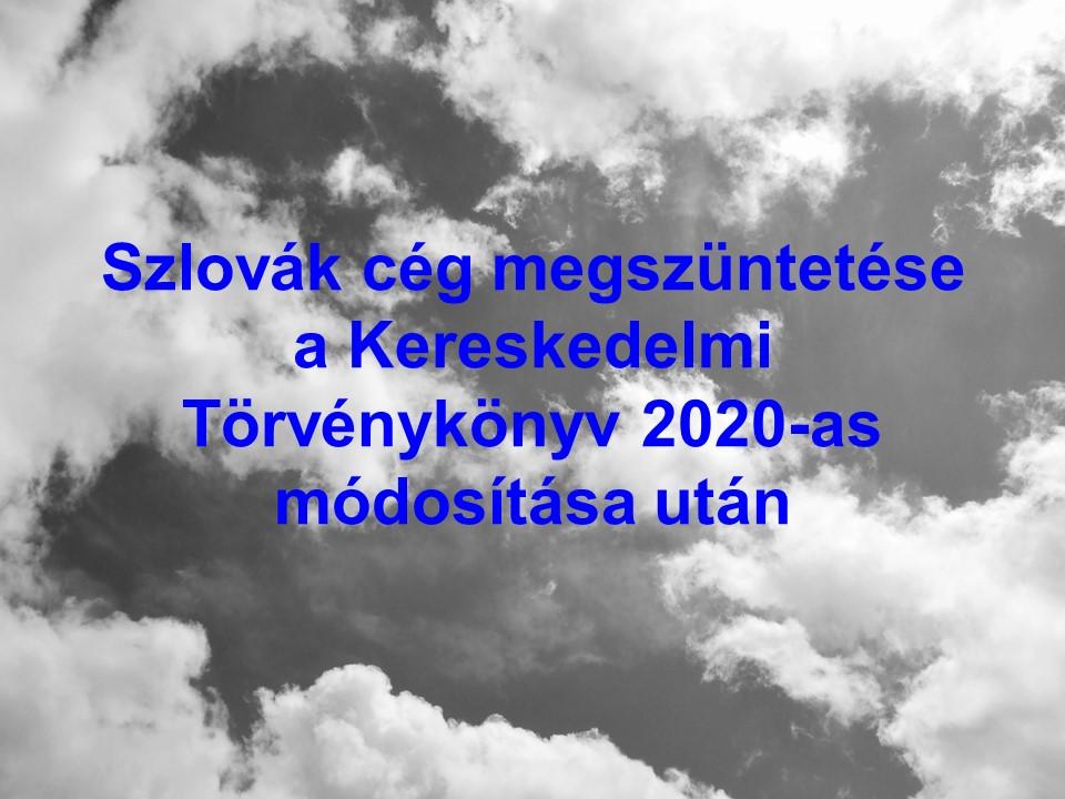 Szlovák cég megszüntetése a Kereskedelmi Törvénykönyv módosítása után