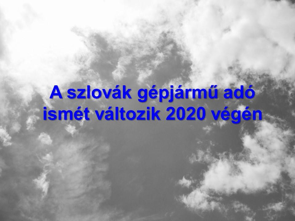 A szlovák gépjármű adó ismét változik 2020 végén