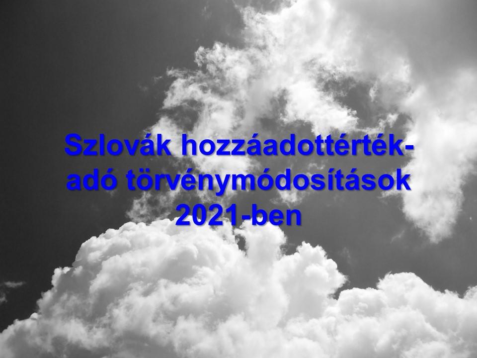 Szlovák hozzáadottérték-adó törvénymódosítások 2021-ben