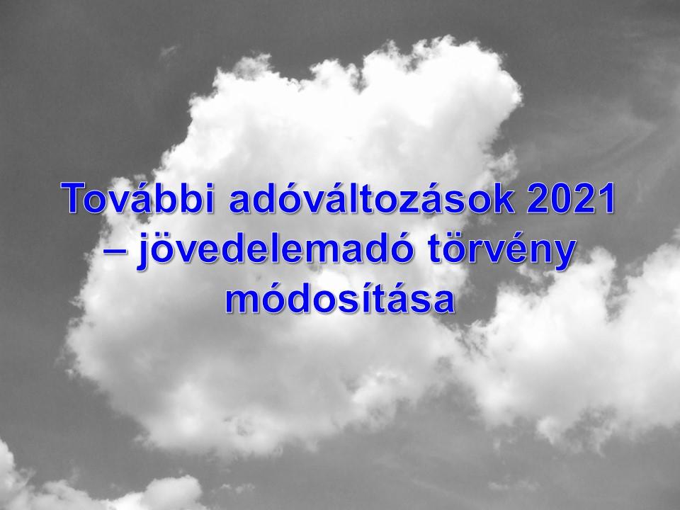 További adóváltozások 2021 – jövedelemadó törvény módosítása
