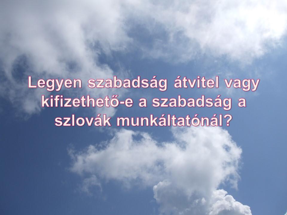 Legyen szabadság átvitel vagy kifizethető-e a szabadság a szlovák munkáltatónál?