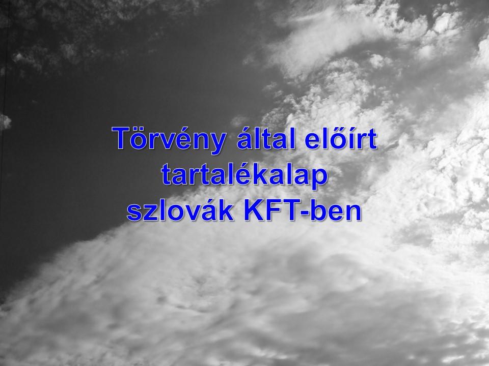 Törvény által előírt tartalékalap szlovák KFT-ben