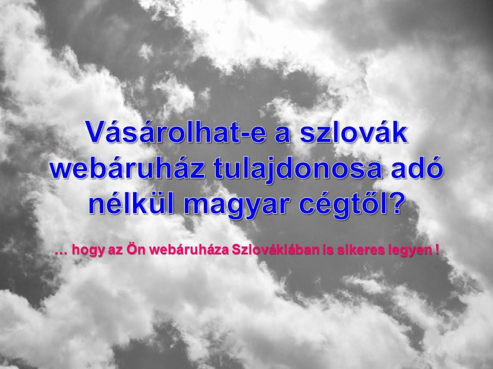 Vásárolhat-e a szlovák webáruház tulajdonosa adó nélkül magyar cégtől?