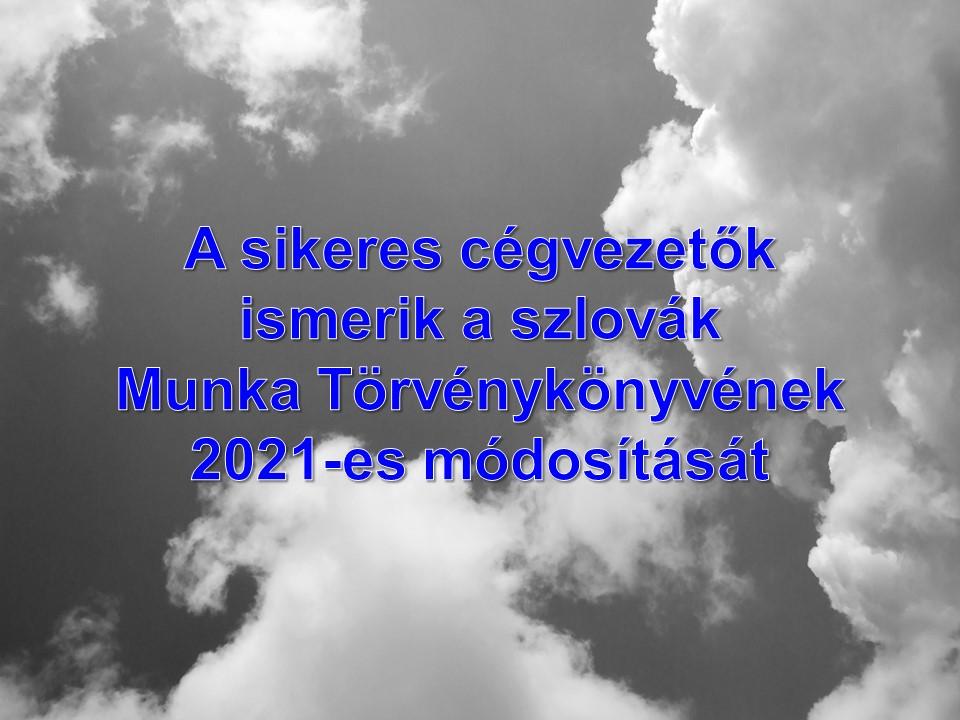 A sikeres cégvezetők ismerik a szlovák Munka Törvénykönyve 2021-es módosítását
