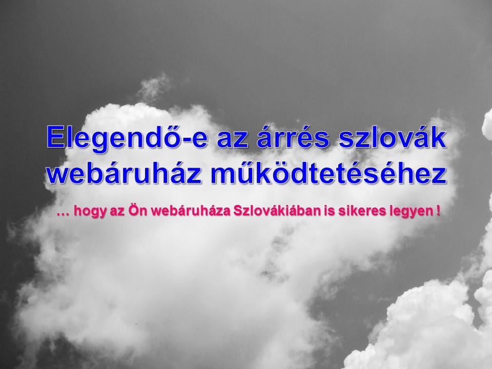 Elegendő-e az árrés szlovák webáruház működtetéséhez