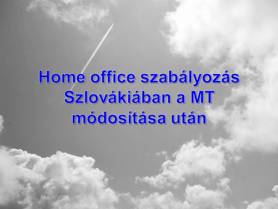 Home office szabályozás Szlovákiában a MT módosítása után