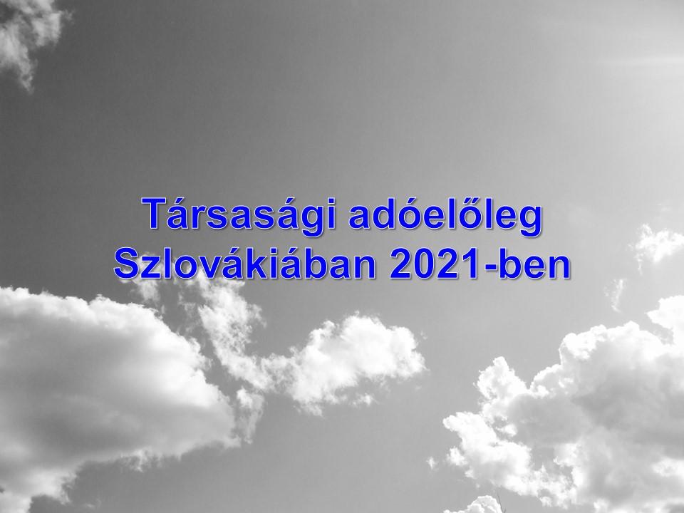 Társasági adóelőleg Szlovákiában 2021-ben