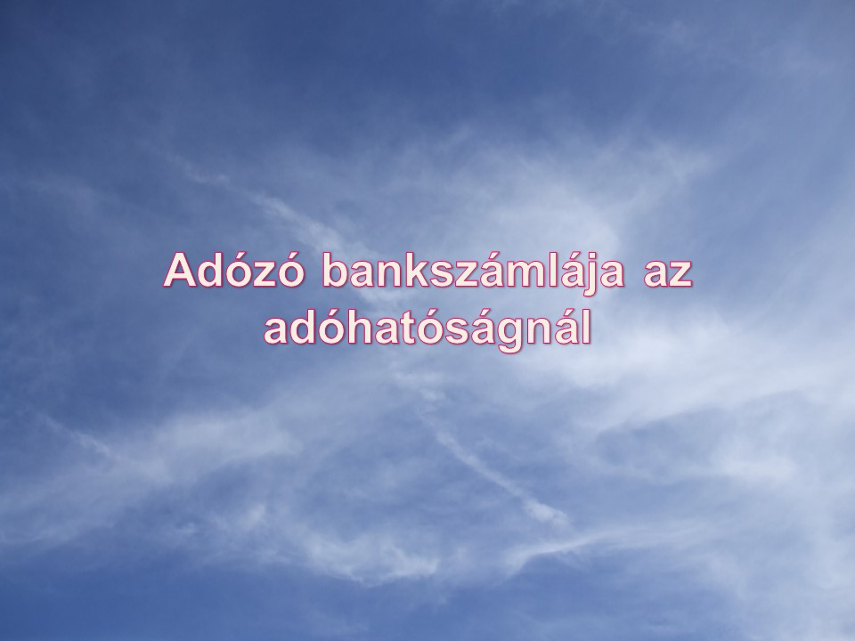 Adózó bankszámlája az adóhatóságnál