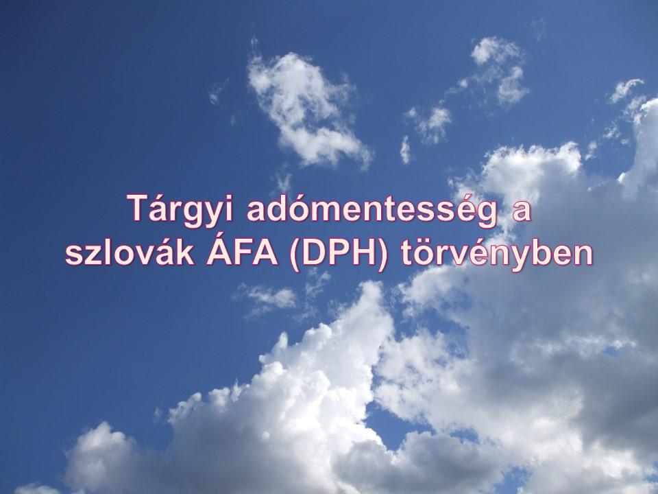 Tárgyi adómentesség a szlovák ÁFA (DPH) törvényben Janok Júlia