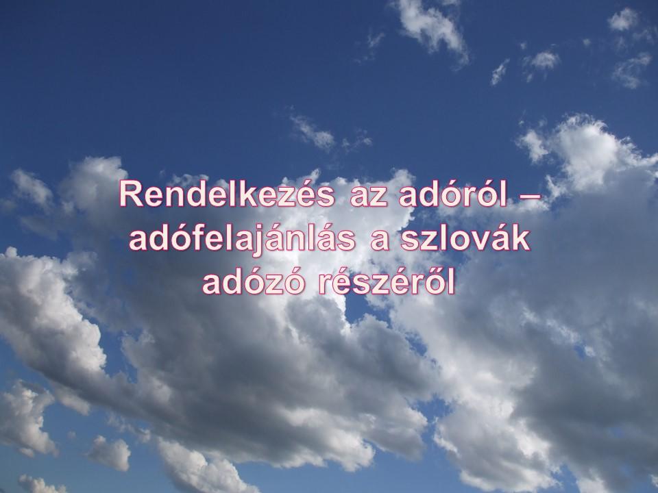 Rendelkezés az adóról – adófelajánlás a szlovák adózó részéről Janok Júlia