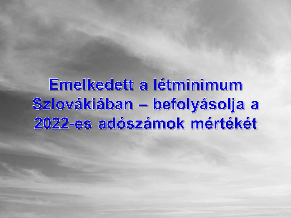 Emelkedett a létminimum Szlovákiában – befolyásolja a 2022-es adószámok mértékét