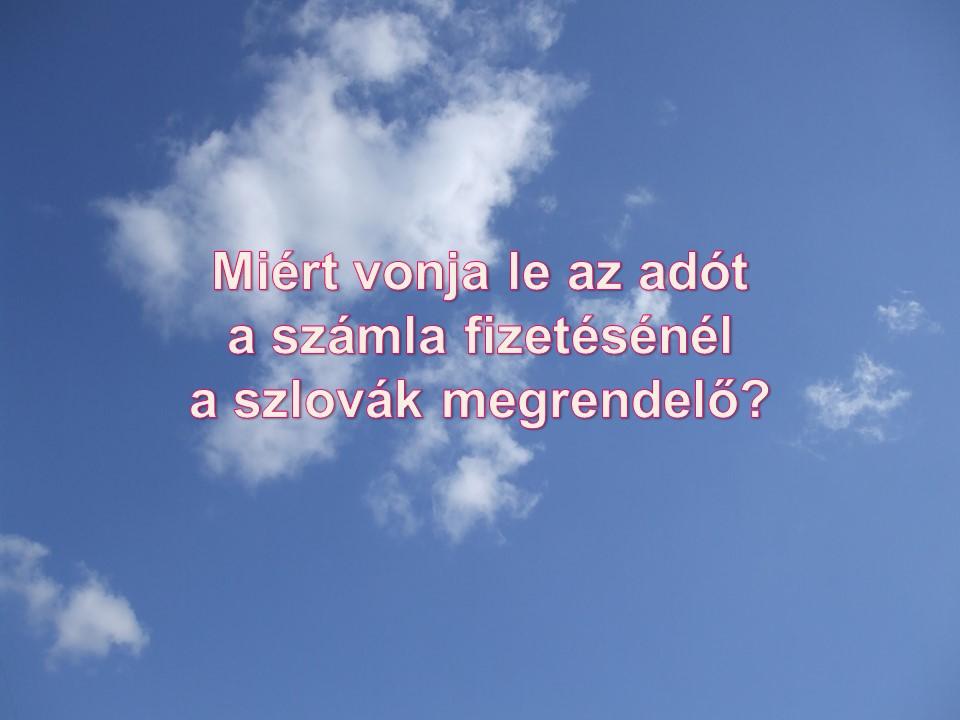 Miért vonja le az adót a számla fizetésénél a szlovák megrendelő?