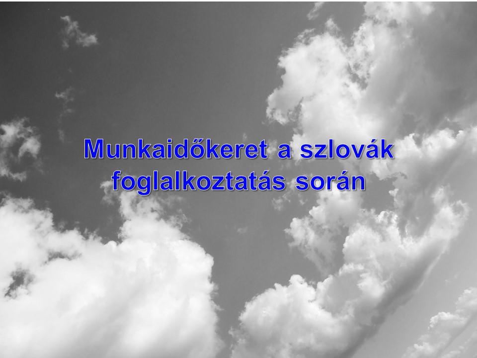 Munkaidőkeret a szlovák foglalkoztatás során