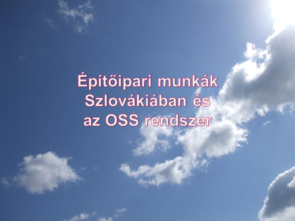 Építőipari munkák Szlovákiában és az OSS rendszer
