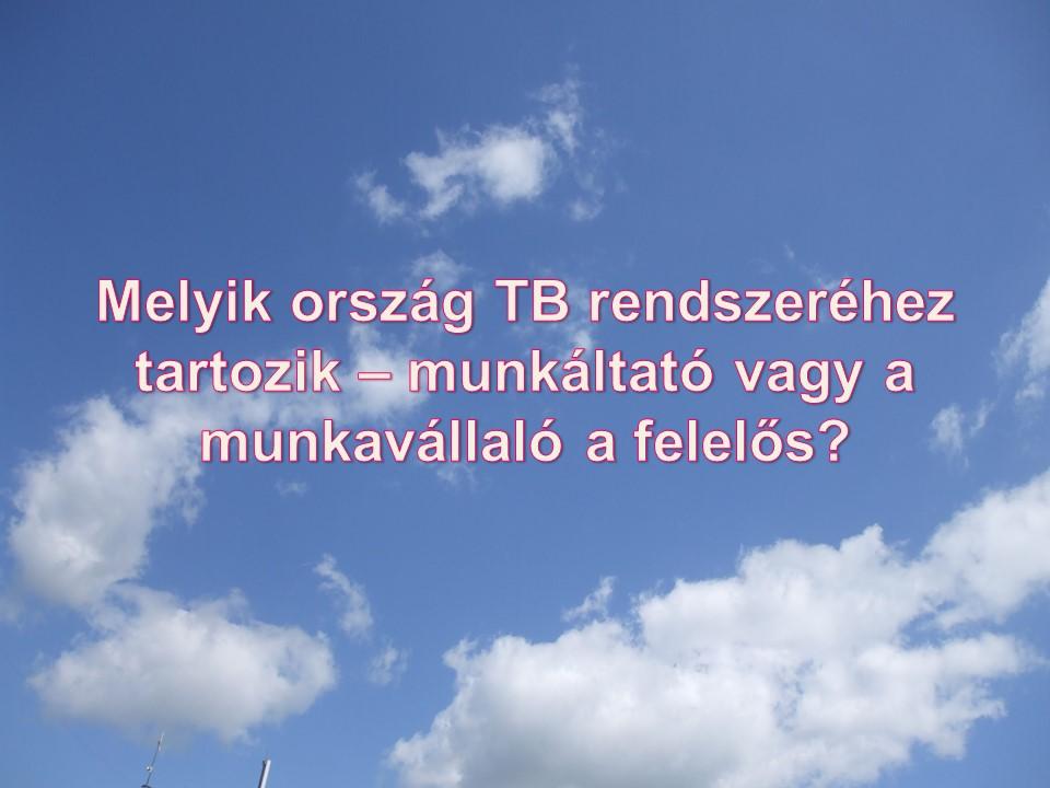 Melyik ország TB rendszeréhez tartozik – munkáltató vagy a munkavállaló a felelős?