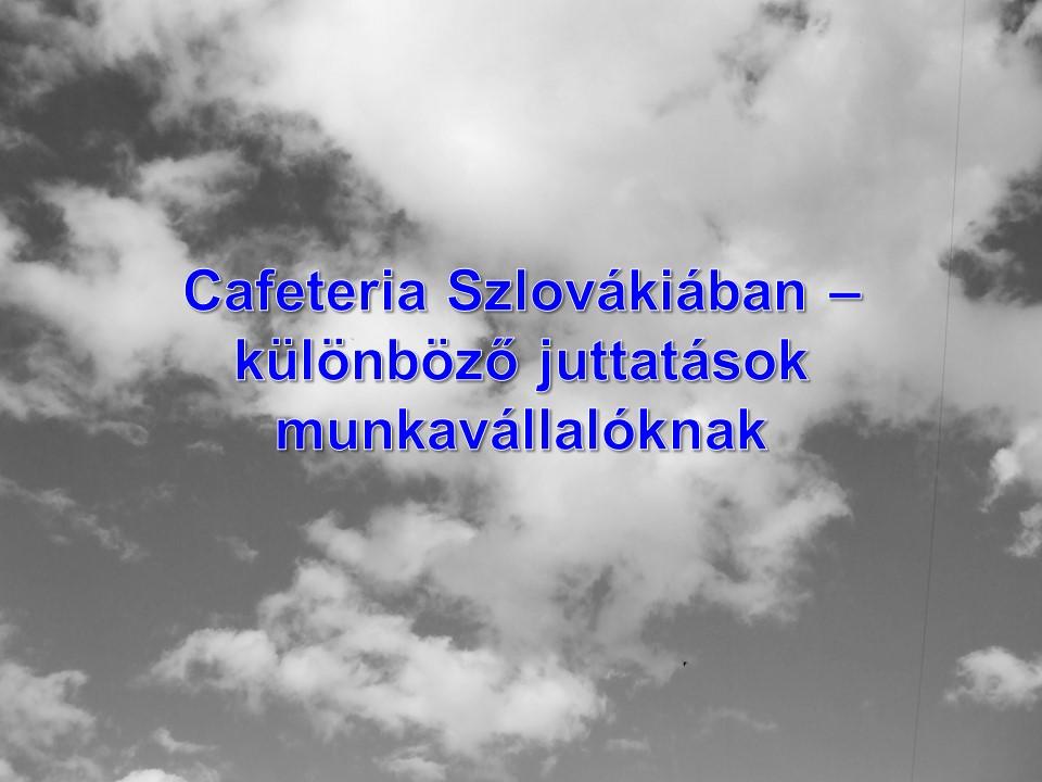 Cafeteria Szlovákiában – különböző juttatások munkavállalóknak
